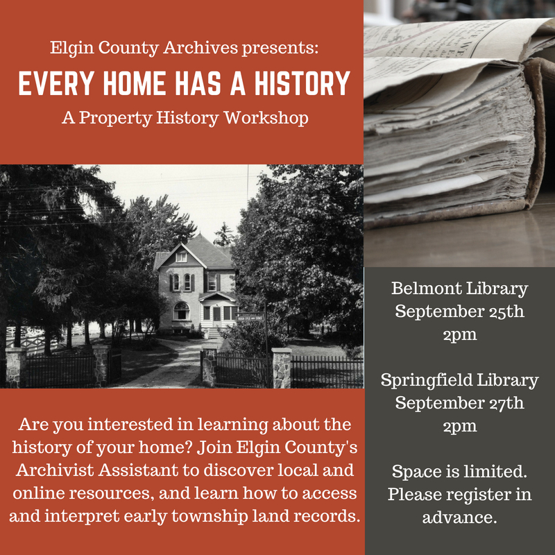 Are you interested in learning about the history of your home? Join Elgin County's Archivist Assistant to discover local and online resources, and learn how to access and interpret early township land records. Join our session at the Belmont Library on September 25th, starts at 2pm, or at Springfield Library on September 27th at 2pm. Space is limited. Please register in advance.