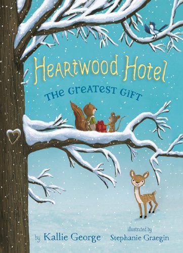The Heartwood Hotel 02: The Greatest Gift