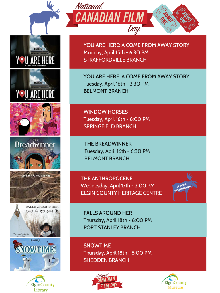 Straffordville branch showing movie You are here April 15 at 6:30pm. Belmont branch showing movie You are here April 16 at 2:30pm. Springfield branch showing movie Window Horses April 16 at 6pm. Belmont branch showing movie The Breadwinner April 16 at 6:30pm. Elgin County Heritage Centre showing movie The Anthropocene April 17 at 2pm. Port Stanley branch showing Falls around her April 18 at 6pm. Shedden branch showing Snowtime April 18 at 5pm.