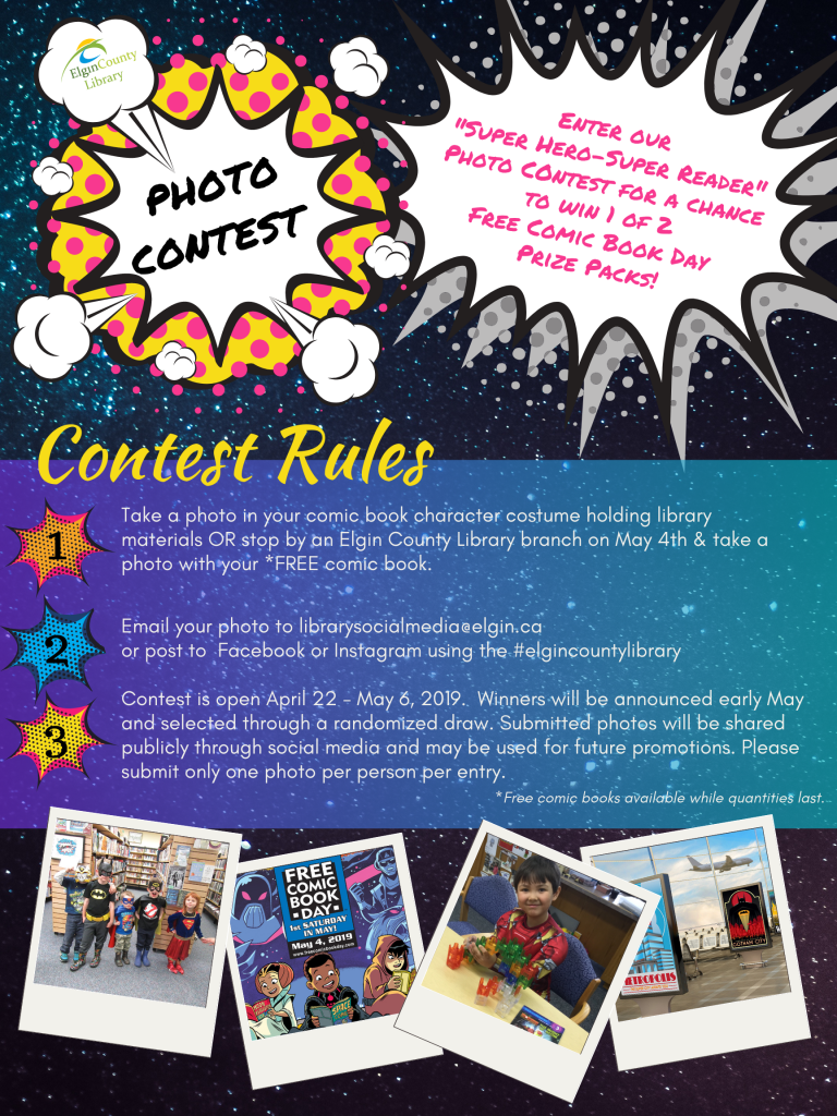 Contest Rules: 1 take a photo in your comic book character costume holding library materials or stop by a library branch on May 4 & take a photo with your free comic book. 2 email your photo to librarysocialmedia@elgin.ca. 3 contest is open April 22 - May 6 2019. Winners will be announced early May. Submitted photos will be shared publicly through social media and may be used for future promotions. One photo per person per entry please.