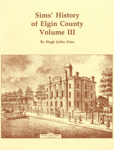 Sims History Elgin County Volume III